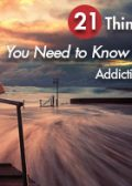 21 Things You Need to Know about Addiction Recovery