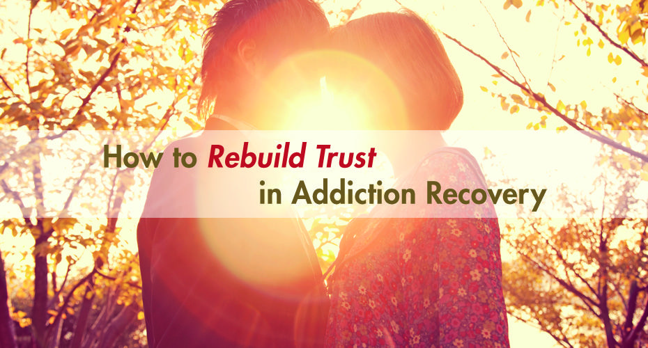How-to-Rebuild-Trust-in-Addiction-Recovery