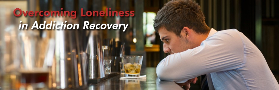 Overcoming Loneliness in Addiction Recovery