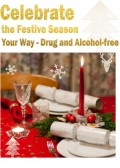 Celebrate the Festive Season Your Way - Drug and Alcohol-free
