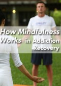 How Mindfulness Works in Addiction Recovery