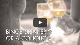Binge Drinker or Alcoholic?